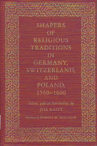 9780300024579: Shapers of Religious Traditions in Germany, Switzerland, and Poland, 1560-1600