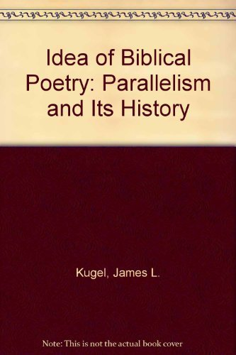 9780300024746: Idea of Biblical Poetry: Parallelism and Its History
