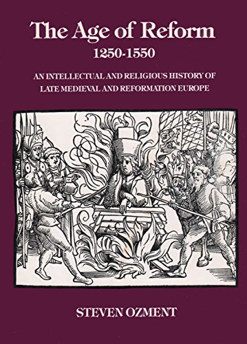 9780300024777: The Age of Reform, 1250-1550: An Intellectual and Religious History of Late Mediaeval and Reformation Europe