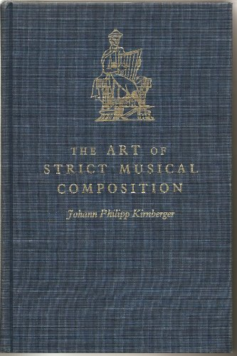 9780300024838: The Art of Strict Musical Composition [Die Kunst des reinen Satzes in der Musik] (Music Theory Translation Series, Number 4)