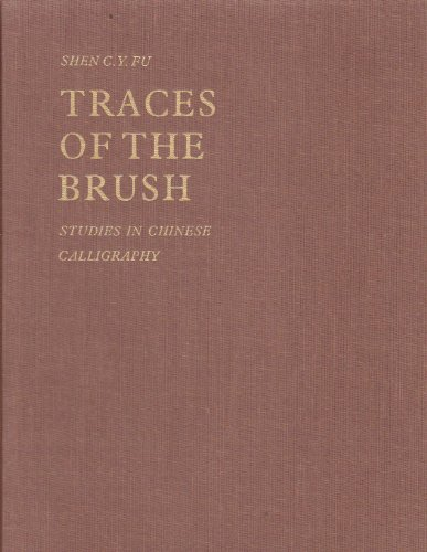 9780300024876: Traces of the Brush: Studies in Chinese Calligraphy
