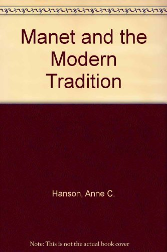 9780300024920: Manet and the Modern tradition