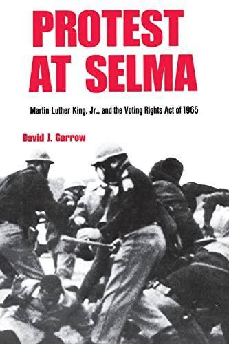 Protest at Selma: Martin Luther King, Jr.,: Garrow, David J.