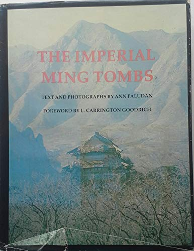 THE IMPERIAL MING TOMBS: Text and Photographs by Ann Paludan: Paludan, Ann