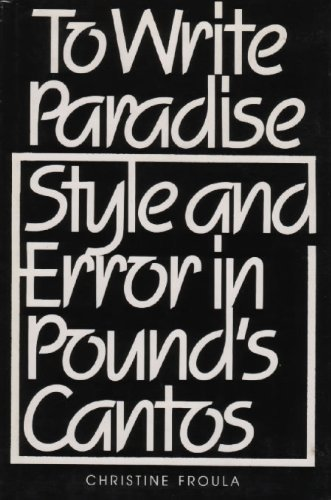 9780300025125: To Write Paradise: Style and Error in Pound's Cantos