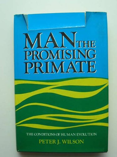 9780300025149: Man, the Promising Primate: Conditions of Human Evolution