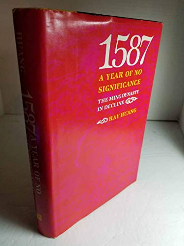 9780300025187: 1587, a Year of No Significance: Ming Dynasty in Decline