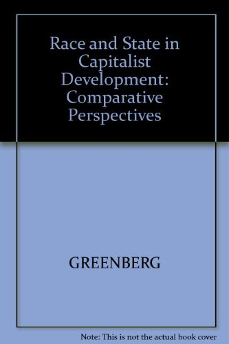 9780300025279: Race and State in Capitalist Development: Studies on South Africa, Alabama, Northern Ireland and Israel