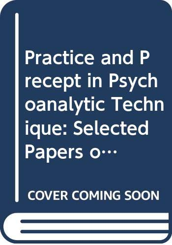 9780300025316: Practice and Precept in Psychoanalytic Technique: Selected Papers of Rudolph M. Loewenstein