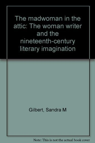 9780300025392: The madwoman in the attic: The woman writer and the nineteenth-century literary imagination
