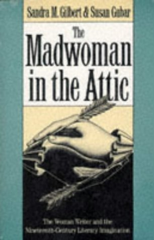 The Madwoman in the Attic: Gilbert, Sandra