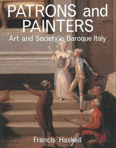 9780300025408: Patrons and Painters: A Study in the Relations Between Italian Art and Society in the Age of the Baroque