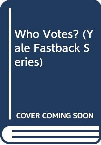 9780300025415: Who Votes? (Yale Fastback Series)