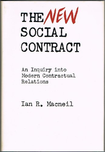 The New Social Contract : An Inquiry: Ian R. MacNeil