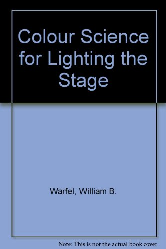 9780300025545: Colour Science for Lighting the Stage