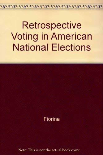 Retrospective Voting in American National Elections (0300025572) by Morris P. Fiorina