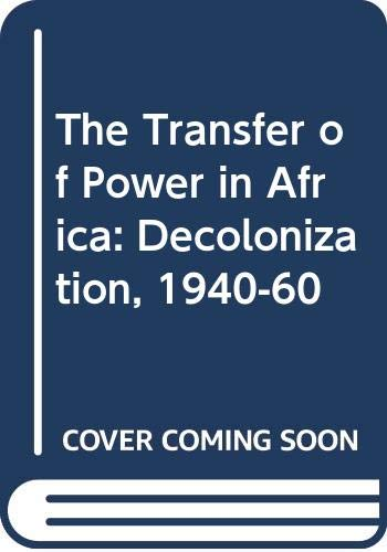 9780300025682: The Transfer of Power in Africa: Decolonization, 1940-60