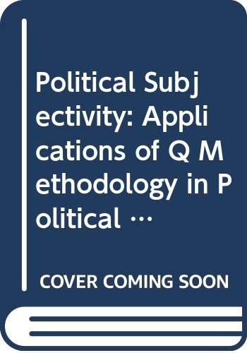 9780300025798: Political Subjectivity: Applications of Q Methodology in Political Science
