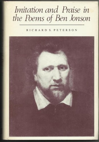 Imitation and Praise in the Poems of: Peterson, Richard S.