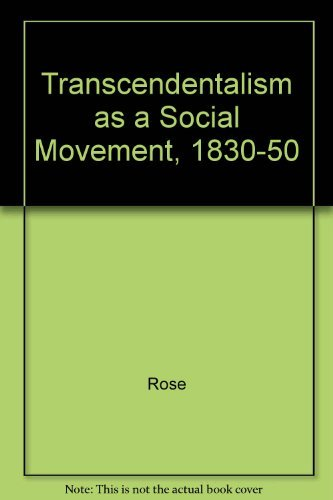 TRASCENDENTALISM AS A SOCIAL MOVEMENT, 1830-1850