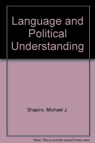 Language and Political Understanding: The Politics of Discursive Practices
