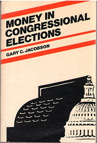9780300025934: Money in Congressional Elections
