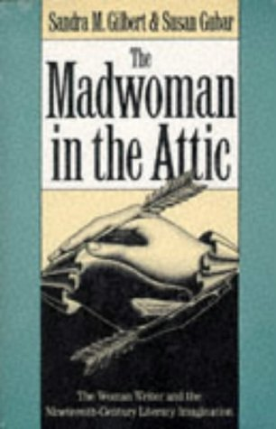 9780300025965: The Madwoman in the Attic: The Woman Writer and the Nineteenth-century Literacy Imagination