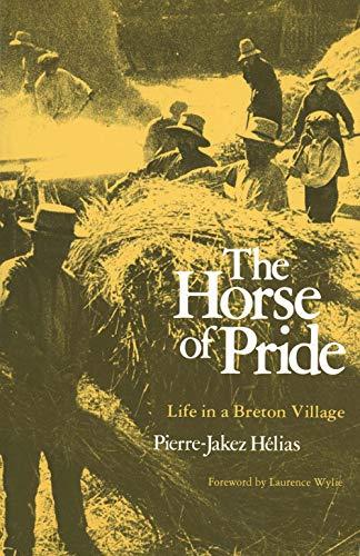 Horse of Pride: Life in a Breton Village: Hélias, Pierre-Jakez