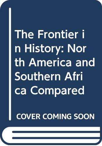9780300026245: The Frontier in History: North America and Southern Africa Compared