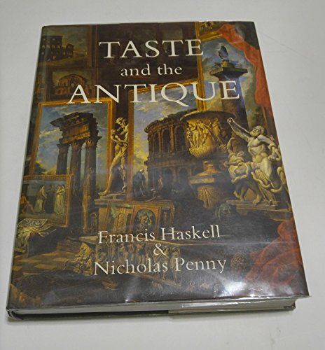 9780300026412: Taste and the Antique: Lure of Classical Sculpture, 1500-1900