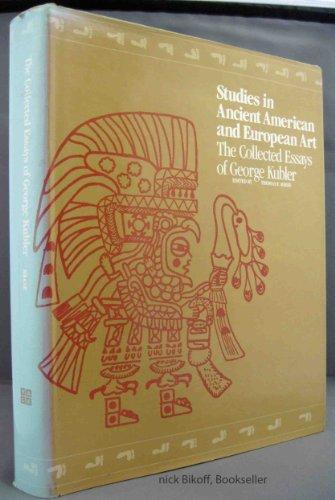 Studies in Ancient American and European Art: Kubler, George; Reese,