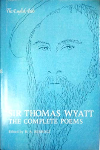 9780300026818: Sir Thomas Wyatt: The Complete Poems (The English Poets)
