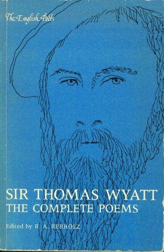9780300026887: Sir Thomas Wyatt, the Complete Poems (English Poets)