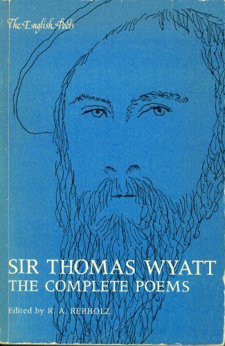 9780300026887: Sir Thomas Wyatt, the Complete Poems (English Poets)