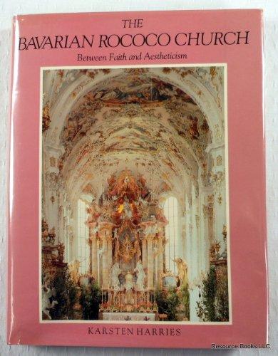 9780300027204: The Bavarian Rococo Church: Between Faith and Aestheticism
