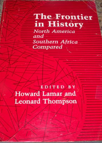 9780300027426: The Frontier in History: North America and Southern Africa Compared