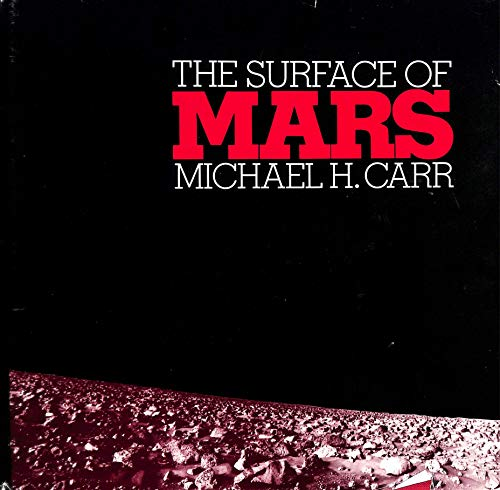 The Surface of Mars: Carr, Michael H.