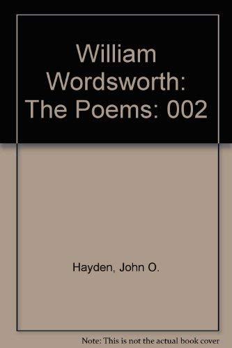 William Wordsworth: The Poems Volume Two.: Wordsworth, William; Hayden, John O. (editor).