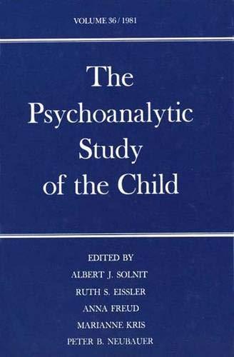 The Psychoanalytic Study of the Child: Volume 36 (The Psychoanalytic Study of the Child Se): Yale ...