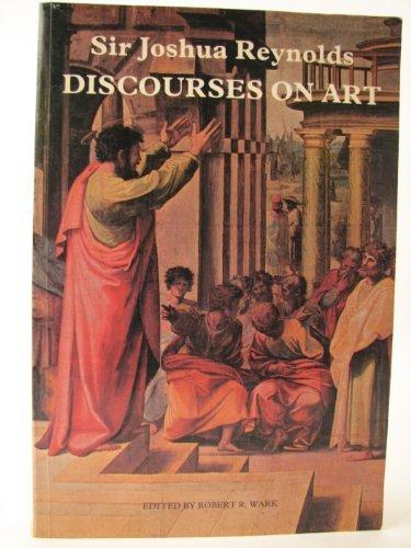 Sir Joshua Reynolds: Discourses on Art: Robert R. Wark