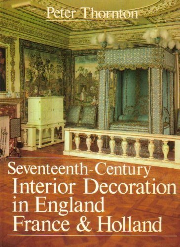 9780300027761: Seventeenth Century Interior Decoration in England, France and Holland (Studies in British Art)