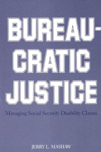 9780300028089: Bureaucratic Justice: Managing Social Security Disability Claims