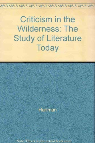 9780300028393: Criticism in the Wilderness: The Study of Literature Today
