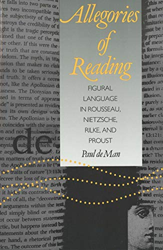 9780300028454: Allegories of Reading: Figural Language in Rousseau, Nietzsche, Rilke, and Proust