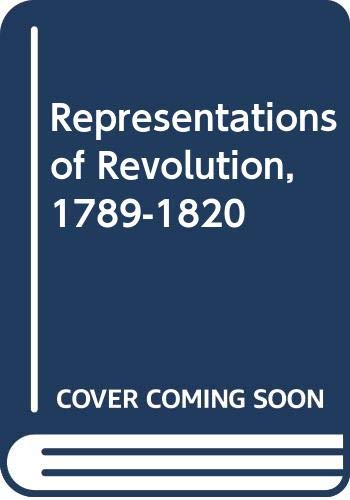 Representations of Revolution, 1789-1820 (9780300028645) by Ronald Paulson