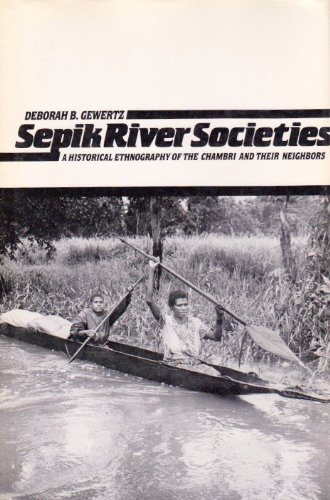 9780300028720: Sepik River Societies: A Historical Enthnography of the Chambri and Their Neighbors