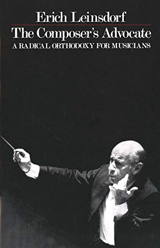 9780300028874: The Composer's Advocate: A Radical Orthodoxy for Musicians