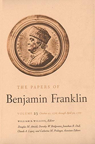 9780300028973: 023: The Papers of Benjamin Franklin, Vol. 23: Volume 23: October 27, 1776, through April 30, 1777