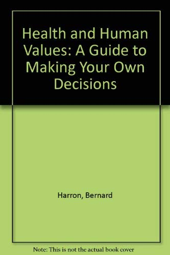 9780300028980: Health and Human Values: A Guide to Making Your Own Decisions