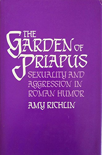 9780300029024: Garden of Priapus: Sexuality and Aggression in Roman Humor